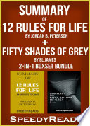Summary of 12 Rules for Life  An Antidote to Chaos by Jordan B  Peterson   Summary of Fifty Shades of Grey by EL James 2 in 1 Boxset Bundle