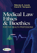 Medical Law  Ethics  and Bioethics for the Health Professions