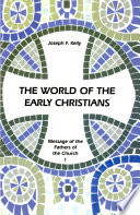 The World of the Early Christians Christians Was A Combination Of The Foreign And