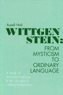 Wittgenstein: From Mysticism to Ordinary Language
