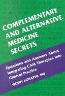 Complementary And Alternative Medicine Secrets : balanced coverage of all current complementary...