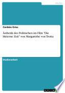 """Ästhetik des Politischen im Film """"Die bleierne Zeit"""" von Margarethe von Trotta"""