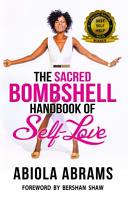 The Sacred Bombshell Handbook of Self Love