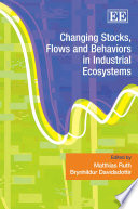 Changing Stocks, Flows and Behaviors in Industrial Ecosystems