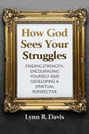 How God Sees Your Struggles