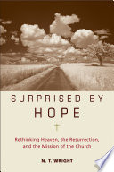 Surprised By Hope : mission of the church, top-selling author and anglican...