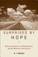 Surprised By Hope : mission of the church, top-selling author...