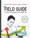 Reinventing Project Based Learning  Your Field Guide To Real World Projects In The Digital Age : ...