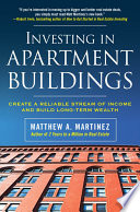 Investing in Apartment Buildings  Create a Reliable Stream of Income and Build Long Term Wealth