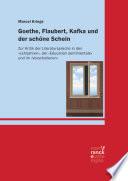 Goethe, Flaubert, Kafka und der schöne Schein