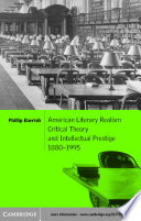 American Literary Realism  Critical Theory  and Intellectual Prestige  1880   1995