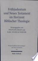 Frühjudentum und Neues Testament im Horizont Biblischer Theologie
