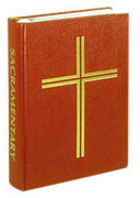 The Sacramentary : are included in this edition of the sacramentary,...