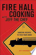 Fire Hall Cooking with Jeff the Chef