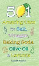 Five Hundred one Amazing Uses for Salt  Vinegar  Baking Soda  Olive Oil  and Lemons