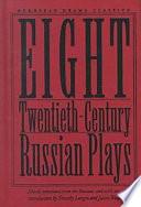 Eight Twentieth century Russian Plays