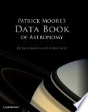 Patrick Moore s Data Book of Astronomy