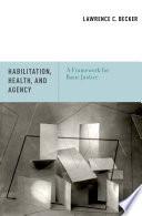 Habilitation, Health, and Agency