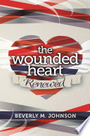 The wounded heart renewed