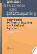 Fuzzy Partial Differential Equations And Relational Equations book