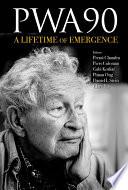 PWA90  A Lifetime of Emergence