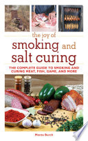 The Joy Of Smoking And Salt Curing : of … series—an easy-to-understand, beautifully illustrated guide to...