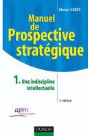 Manuel de prospective stratégique, tome 1