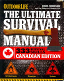 The Ultimate Survival Manual Canadian Edition  Outdoor Life