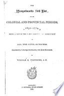 The Massachusetts Civil List for the Colonial and Provincial Periods  1630 1774
