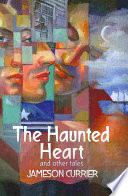 The Haunted Heart And Other Tales : new stories of gay men and the...