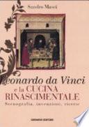 Leonardo da Vinci e la cucina rinascimentale  Scenografia  invenzioni  ricette