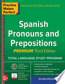 Practice Makes Perfect Spanish Pronouns And Prepositions Premium 3rd Edition