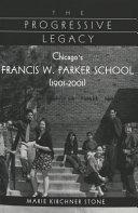 The Progressive Legacy Origins Of The Francis W Parker School
