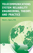 Telecommunications System Reliability Engineering  Theory  and Practice