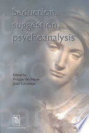 Seduction, Suggestion, Psychoanalysis