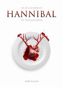 The Art and Making of Hannibal  The Television Series