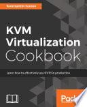 Kvm Virtualization Cookbook
