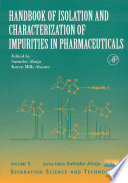 Handbook of Isolation and Characterization of Impurities in Pharmaceuticals