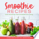 Smoothie Recipes  Ultimate Boxed Set with 100  Smoothie Recipes