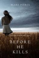 Book Before he Kills (A Mackenzie White Mystery—Book 1)