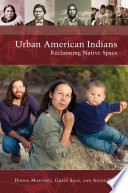 Urban American Indians  Reclaiming Native Space
