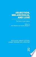 Abjection  Melancholia and Love