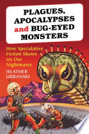 Plagues, Apocalypses and Bug-Eyed Monsters