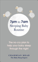 The 7pm To 7am Sleeping Baby Routine book