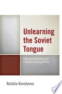 Unlearning the Soviet Tongue Discursive Practices of a Democratizing Polity
