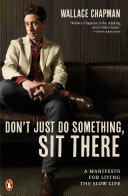 Don't Just Do Something, Sit There : mission. a mission to chill...