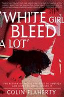 White Girl Bleed a Lot