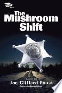 The Mushroom Shift