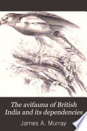 The Avifauna Of British India And Its Dependencies book