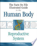 The Facts on File Illustrated Guide to the Human Body